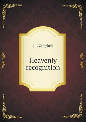 Heavenly Recognition J.L.    Campbell