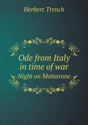 Ode from Italy in Time of War Night on Mottarone Herbert Trench