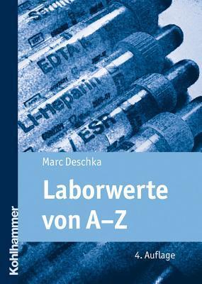 Laborwerte Von A-Z  by  Marc Deschka