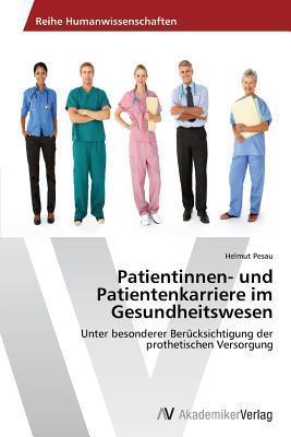 Patientinnen- Und Patientenkarriere Im Gesundheitswesen Pesau Helmut
