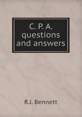 C. P. A. Questions and Answers  by  R.J. Bennett
