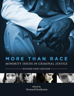 More Than Race: Minority Issues in Criminal Justice  by  Howard Henderson