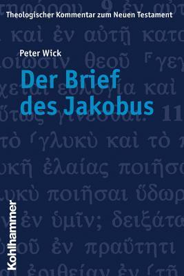 Der Brief Des Jakobus  by  Peter  Wick