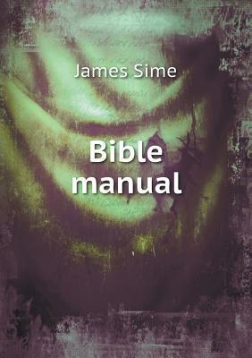 Bible Manual  by  James Sime