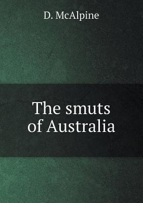 The Smuts of Australia  by  D McAlpine