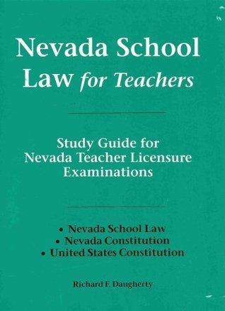 2010 Nevada School Law for Teachers Richard F. Daughtery
