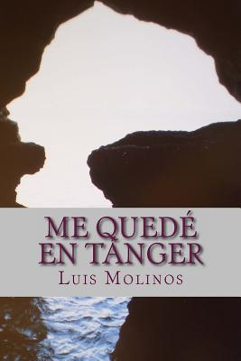 Me Quede En Tanger Luis Molinos