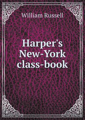 Harpers New-York Class-Book  by  William Russell