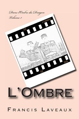 LOmbre (Dans lOmbre du Dragon, #1) Francis Laveaux