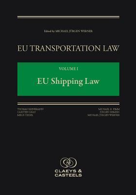 Eu Transportation Law: Volume I, Brussels Commentary on Eu Maritime Transport Law Michael Jurgen Werner