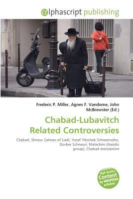 Chabad-Lubavitch Related Controversies  by  Frederic P. Miller
