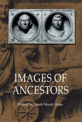 Images of Ancestors Jakob Munk Hojte