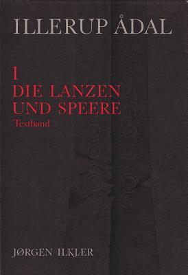 Illerup Adal: Die Lanzen Und Speere  by  Jørgen Ilkjaer