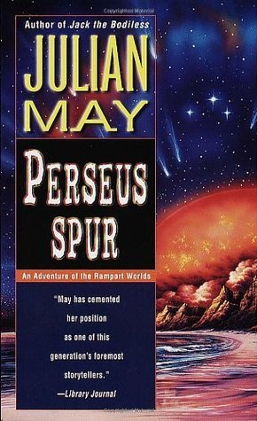 Perseus Spur (Rampart Worlds Series Volume 1)  by  Julian May