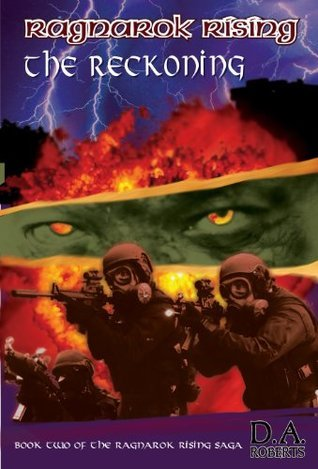 The Reckoning (Ragnarok Rising Saga, #2)  by  D.A. Roberts
