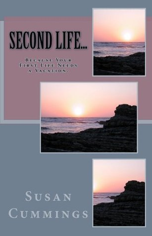 Second Life...  by  Susan Cummings