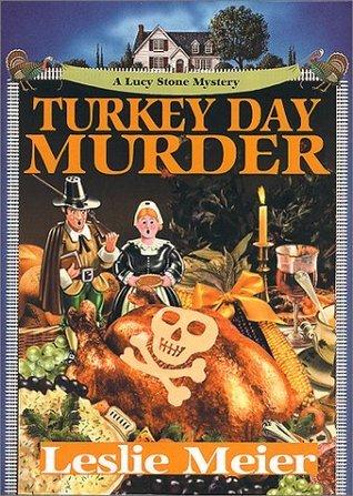 Turkey Day Murder (Lucy Stone Mysteries, No. 7) Leslie Meier