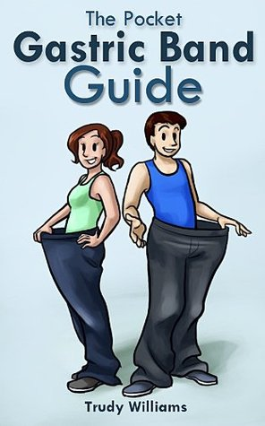 The Pocket Gastric Band Guide  by  Trudy Williams