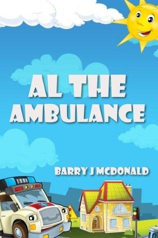 Ambulance Picture Books: Al The Ambulance Barry J. McDonald