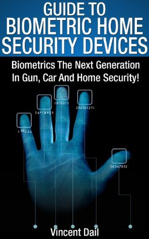 Guide To Biometric Home Security Devices Vincent Dail