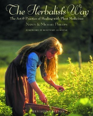 The Herbalists Way: The Art and Practice of Healing with Plant Medicines  by  Nancy Phillips