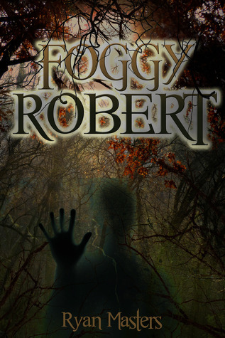 Foggy Robert  by  Ryan Masters