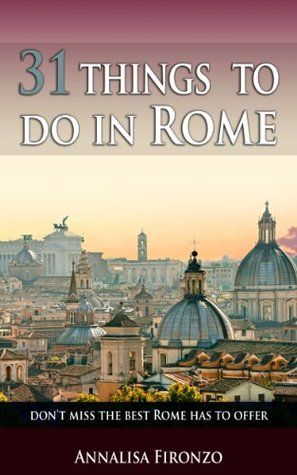 31 Things to Do in Rome Annalisa Fironzo