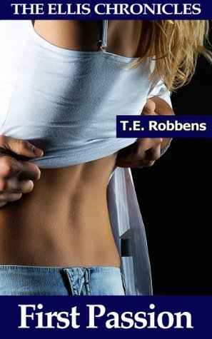 First Passion: An Erotic Lesbian Romance  by  T.E. Robbens