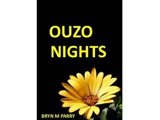 OUZO NIGHTS Bryn M Parry