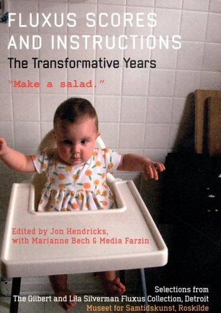 Fluxus Scores and Instructions: The Transformative Years  by  Jon Hendricks