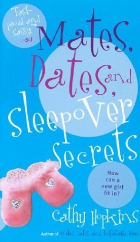 Mates, Dates, and Sleepover Secrets (Mates, Dates, #4)  by  Cathy Hopkins
