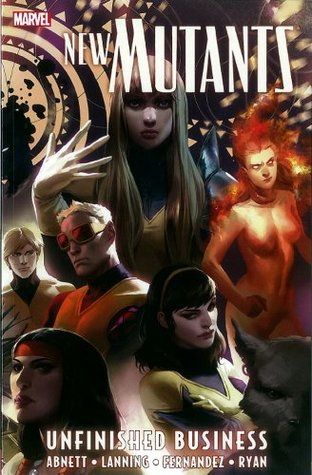 New Mutants, Vol. 4: Unfinished Business Dan Abnett