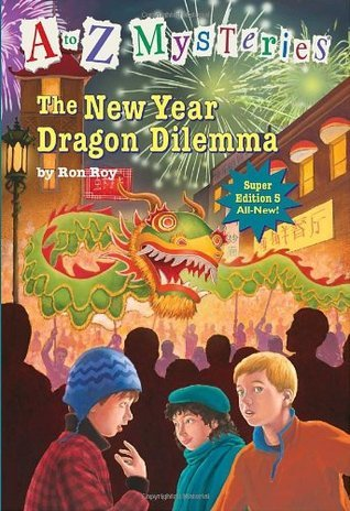 The New Year Dragon Dilemma (A to Z Mysteries Super Edition #5)  by  Ron Roy