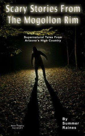Scary Stories From the Mogollon Rim Summer Raines