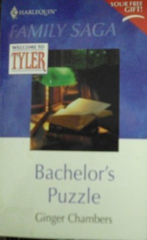 Bachelors Puzzle (Welcome to Tyler, #8) Ginger Chambers