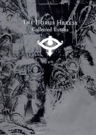 The Horus Heresy: Collected Visions Alan Merrett