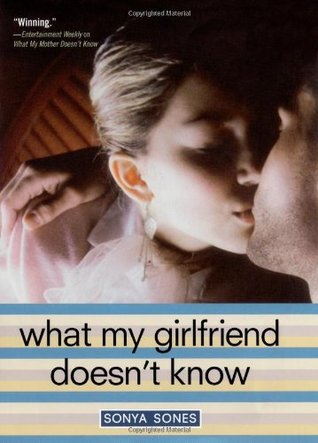 What My Girlfriend Doesnt Know (What My Mother Doesnt Know, #2) Sonya Sones