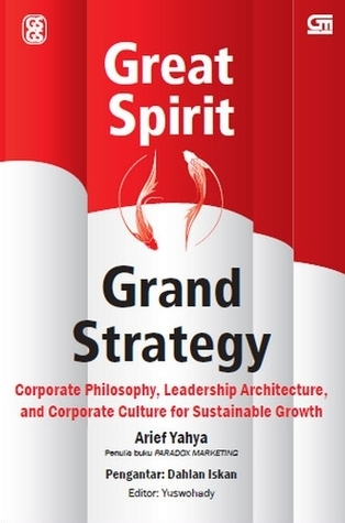 Great Spirit Grand Strategy  by  Arief Yahya