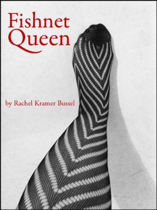 Fishnet Queen  by  Rachel Kramer Bussel