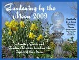 GARDENING BY THE MOON CALENDAR 2009: Planting Guide And Garden Activities Based On The Cycles Of The Moon Specifically For a Medium Growing Season/April 15 - October 15 (11 x 8.5) Caren Catterall