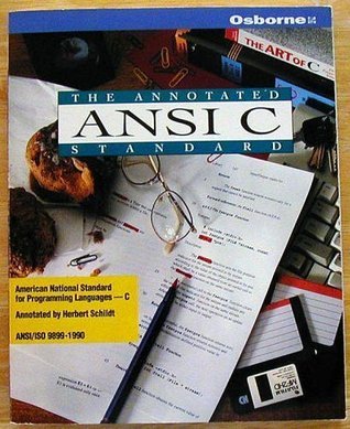 The Annotated ANSI C Standard: American National Standard for Programming Languages-C : Ansi/Iso 9899-1990 Herbert Schildt