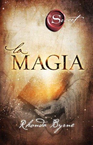 La magia (El secreto, #3)  by  Rhonda Byrne