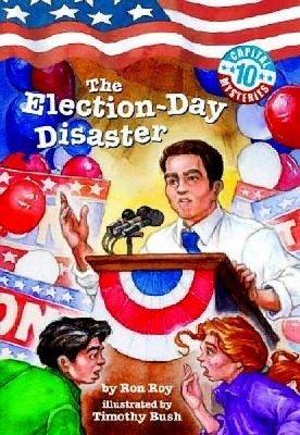 The Election-Day Disaster (Capital Mysteries #10)  by  Ron Roy
