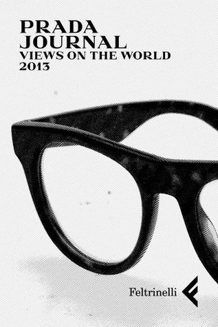 Prada Journal: Views on the world  by  Various