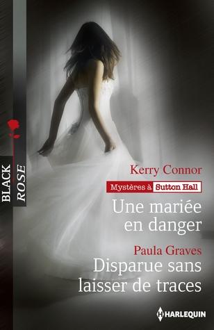 Une mariée en danger - Disparue sans laisser de traces Kerry Connor