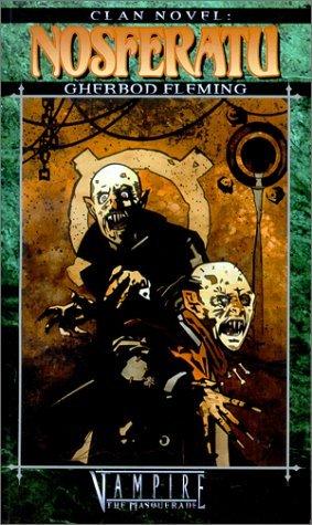 Clan Novel Nosferatu (Vampire: The Masquerade Clanbooks)  by  Gherbod Fleming