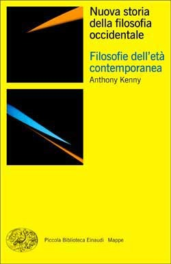 Filosofie delletà contemporanea (Nuova storia della filosofia occidentale, #4) Anthony Kenny