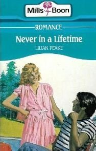 Never in a Lifetime  by  Lilian Peake
