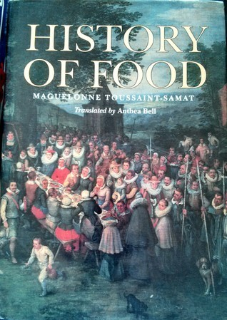 A History Of Food  by  Maguelonne Toussaint-Samat