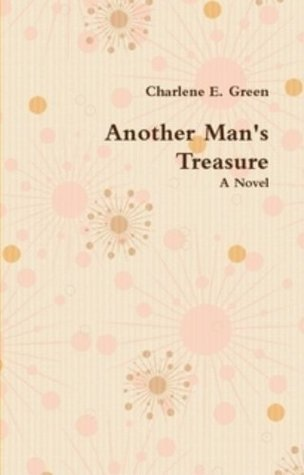 ANOTHER MANS TREASURE Charlene E. Green